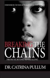 Breaking the Chains: From Hurting to Healing