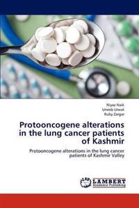 Protooncogene Alterations in the Lung Cancer Patients of Kashmir