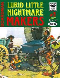 Lurid Little Nightmare Makers: Volume Three: The Lancashire Cowboy