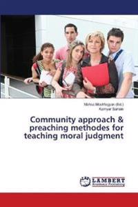 Community Approach & Preaching Methodes for Teaching Moral Judgment