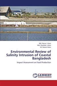 Environmental Review of Salinity Intrusion of Coastal Bangladesh