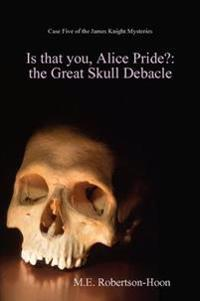 Is That You,Alice Pride?
