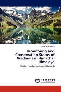 Monitoring and Conservation Status of Wetlands in Himachal Himalaya