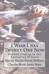 I Wish I Was Twenty One Now: Beyond Doping in the Australian Peloton