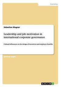Leadership and Job Motivation in International Corporate Governance