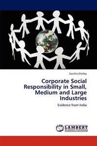 Corporate Social Responsibility in Small, Medium and Large Industries