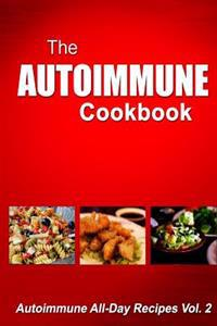Autoimmune Cookbook - Autoimmune All-Day Recipes: Autoimmune All-Day Recipes