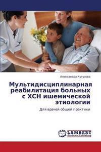 Mul'tidistsiplinarnaya Reabilitatsiya Bol'nykh S Khsn Ishemicheskoy Etiologii