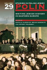 Writing Jewish History in Eastern Europe