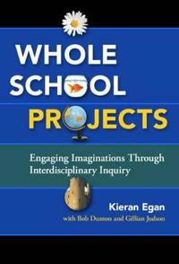 Whole School Projects: Engaging Imaginations Through Interdisciplinary Inquiry