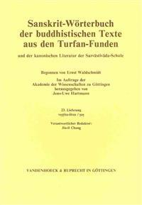 Sanskrit-Worterbuch Der Buddhistischen Texte Aus Den Turfan-Funden. Lieferung 23