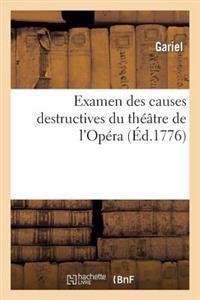 Examen Des Causes Destructives Du Theatre de L'Opera Et Des Moyens Qu'on Pourroit