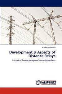 Development & Aspects of Distance Relays