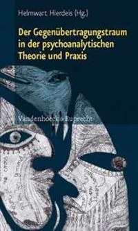 Der Gegenubertragungstraum in Der Psychoanalytischen Theorie Und Praxis