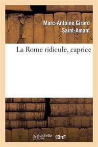 La Rome Ridicule, Caprice