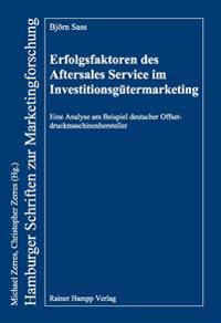 Erfolgsfaktoren des Aftersales Service im Investitionsgütermarketing