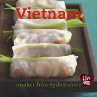 Vietnam : smaker från Sydostasien