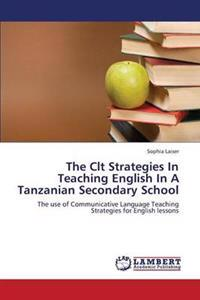The Clt Strategies in Teaching English in a Tanzanian Secondary School