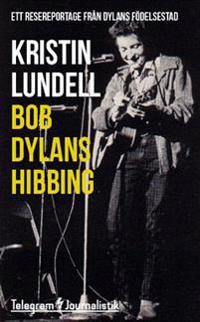 Bob Dylans Hibbing : Ett resereportage från Dylans födelsestad