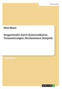 Imagetransfer Durch Kommunikation. Voraussetzungen, Mechanismen, Beispiele