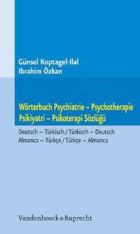 Worterbuch Psychiatrie - Psychotherapie. Psikiyatri - Psikoterapi Sozlugu