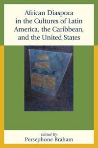African Diaspora in the Cultures of Latin America, the Caribbean, and the United States