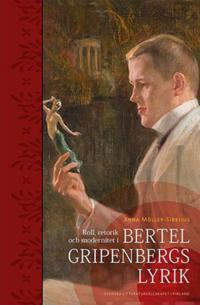Roll, retorik och modernitet i Bertel Gripenbergs lyrik