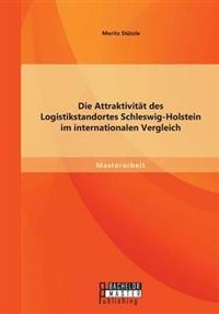 Die Attraktivitat Des Logistikstandortes Schleswig-Holstein Im Internationalen Vergleich