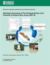 Hydrologic Assessment of Three Drainage Basins in the Pinelands of Southern New Jersey, 2004?06