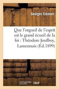 Que l'Orgueil de l'Esprit Est Le Grand �cueil de la Foi