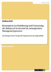 Konzeption Zur Einfuhrung Und Umsetzung Der Balanced Scorecard Im Strategischen Managementprozess
