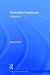 Christabel Pankhurst: A Biography