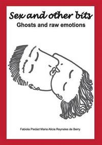 Sex and Other Bits-Ghosts and Raw Emotions