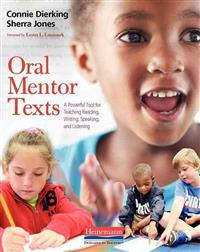 Oral Mentor Texts: A Powerful Tool for Teaching Reading, Writing, Speaking, and Listening