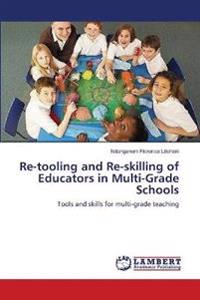Re-Tooling and Re-Skilling of Educators in Multi-Grade Schools