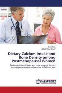 Dietary Calcium Intake and Bone Density Among Postmenopausal Women