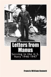 Letters from Manus: Serving in the U.S. Navy 1946-1947