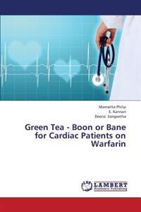 Green Tea - Boon or Bane for Cardiac Patients on Warfarin