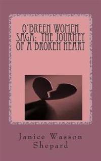 O'Breen Women Saga: The Journey of a Broken Heart