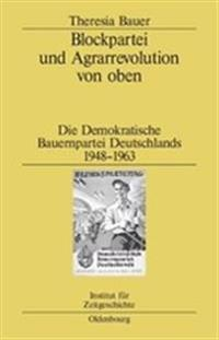 Blockpartei Und Agrarrevolution Von Oben