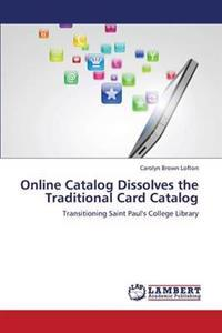 Online Catalog Dissolves the Traditional Card Catalog