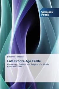 Late Bronze Age Ekalte