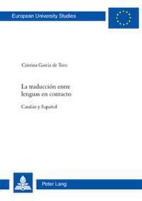 La Traducciaon Entre Lenguas En Contacto: Catalaan y Espanoaal