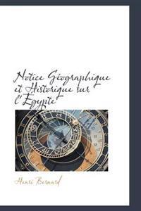 Notice G Ographique Et Historique Sur L' Gypte