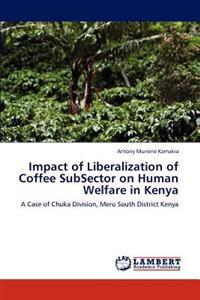 Impact of Liberalization of Coffee Subsector on Human Welfare in Kenya