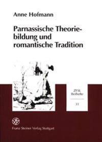 Parnassische Theoriebildung Und Romantische Tradition: Mimesis Im Fokus Der Asthetischen Diskussion Und Ie Konkurrenz Der Paradigmen in Der 2. Halfte