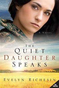 The Quiet Daughter Speaks (the Quiet Daughter Series)