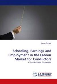 Schooling, Earnings and Employment in the Labour Market for Conductors