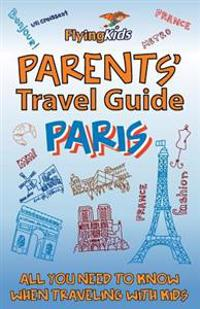 Parents' Travel Guide - Paris: All You Need to Know When Traveling with Kids