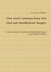 One Man's Tortuous Foray into Oral and Maxillofacial Surgery